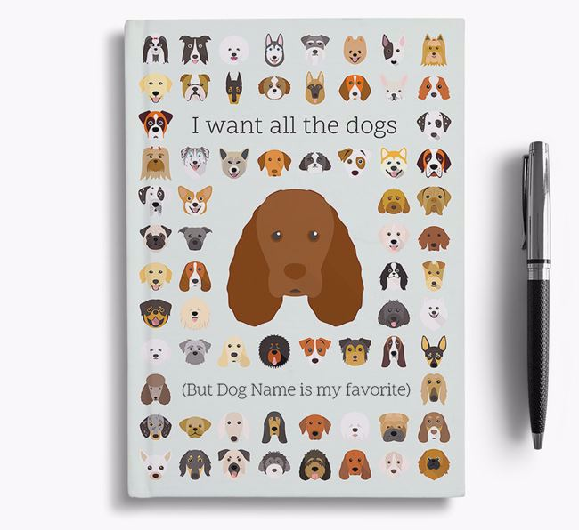 Sussex Spaniel 'I Want All The Dogs' Personalized Notebook