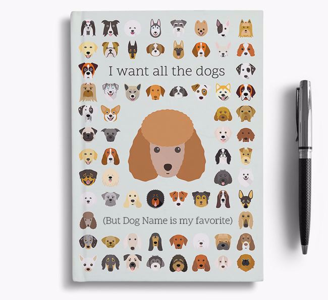 Toy Poodle 'I Want All The Dogs' Personalized Notebook