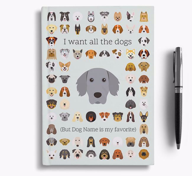 Weimaraner 'I Want All The Dogs' Personalized Notebook