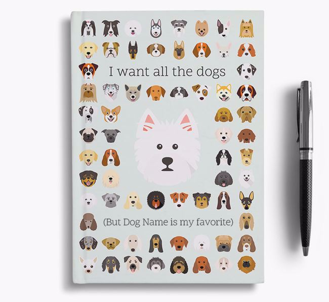 West Highland White Terrier 'I Want All The Dogs' Personalized Notebook