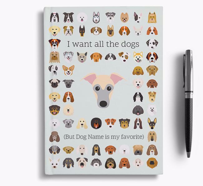 Whippet 'I Want All The Dogs' Personalized Notebook