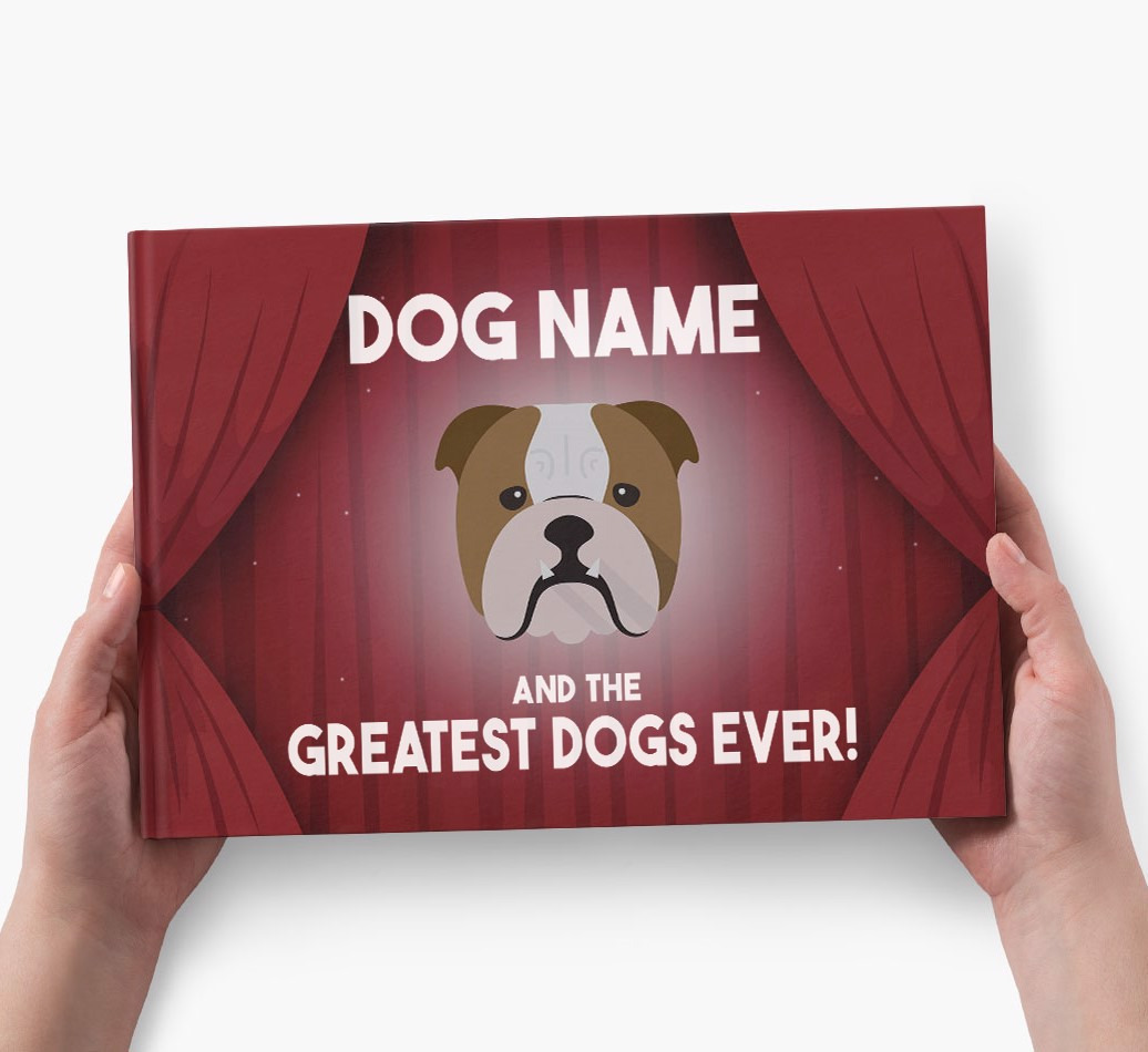 Personalised Book: Dog Name and the Greatest Dogs Ever - holding in hands
