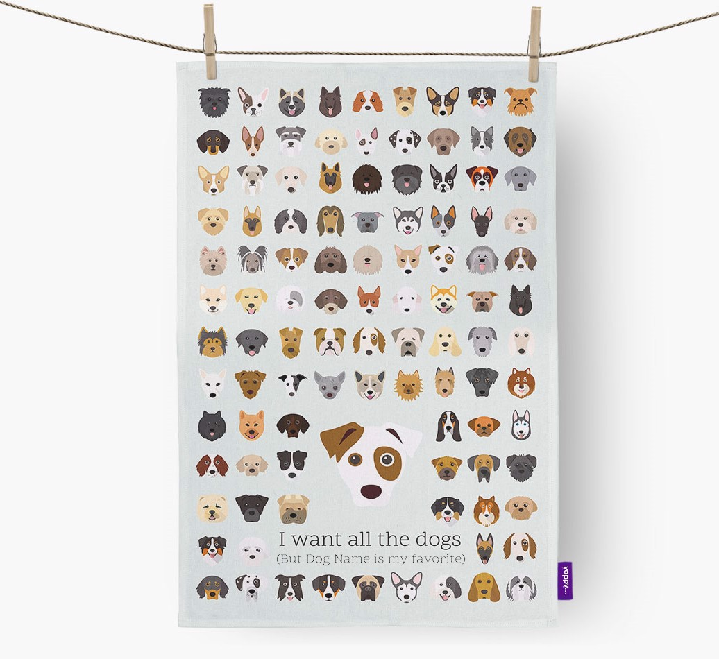 Dog 'I want all the dogs' Personalised Tea Towel