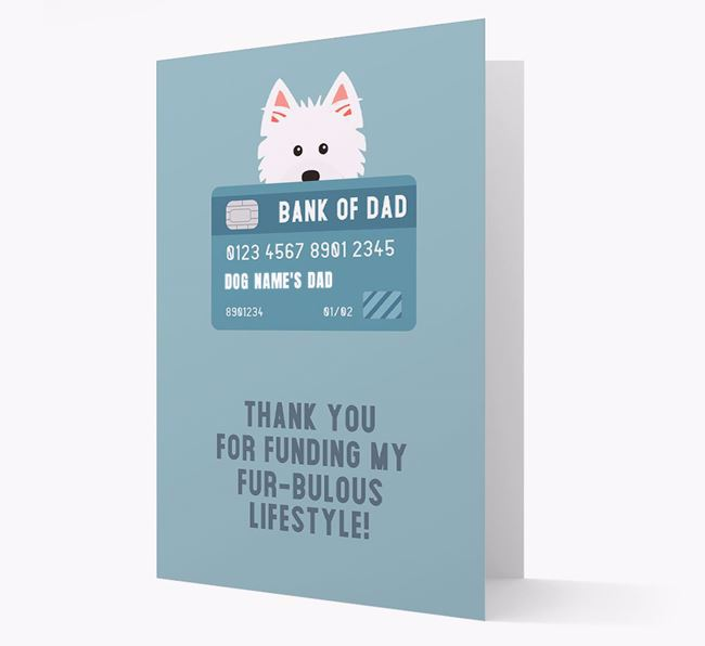 'Bank of Dad' - Personalised West Highland White Terrier Card