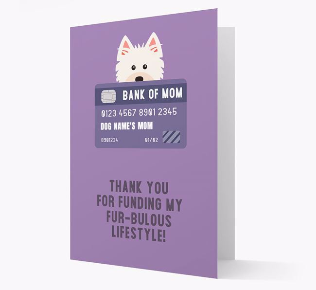 'Bank of Mom' - Personalised West Highland White Terrier Card