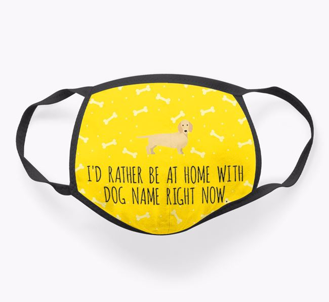 Personalised 'I'd rather be at home with Your Dog right now' Face Covering with Dachshund Icon