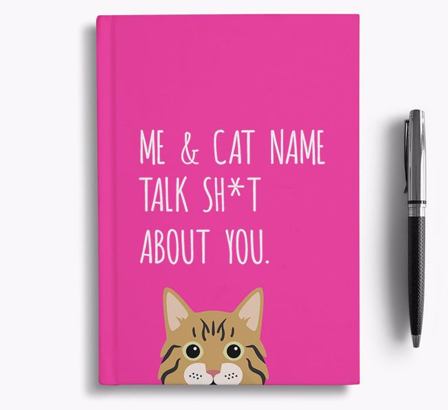 'Talk Sh*t About You' - Personalized Cat Notebook