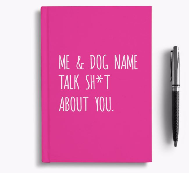 'Talk Sh*t About You' Personalised Notebook