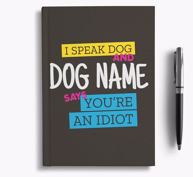 'I Speak Dog' Personalized Notebook