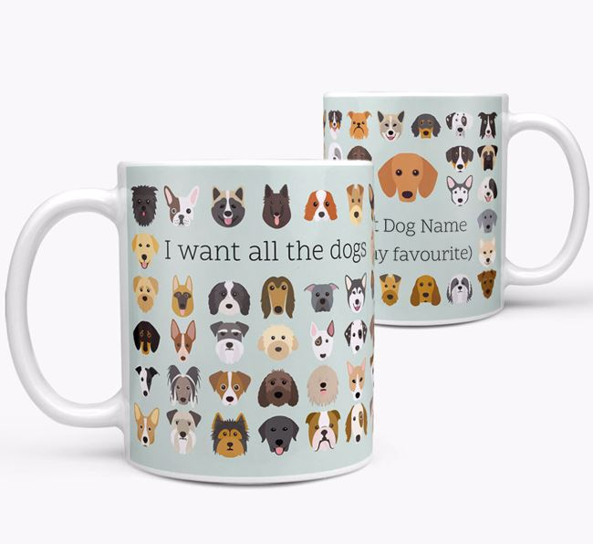 'I want all the dogs' Personalised Mug