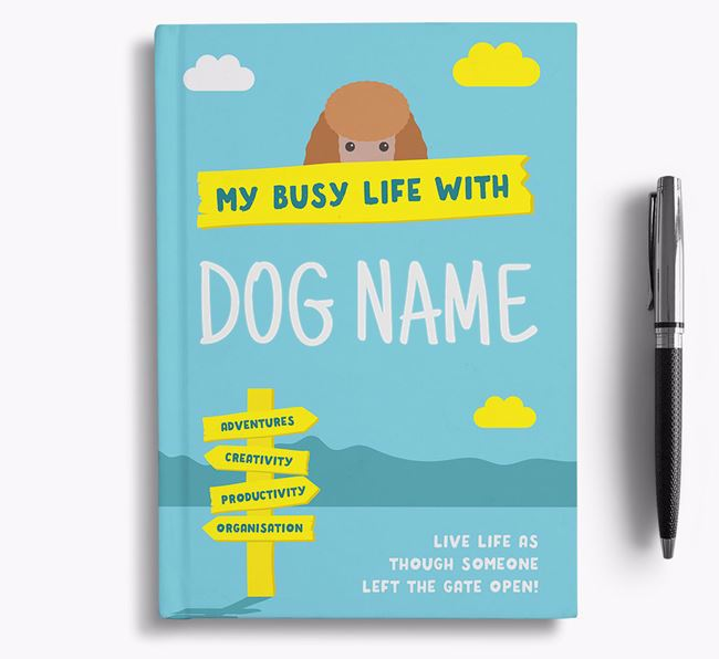 'My Busy Life' - Personalised Miniature Poodle Notebook