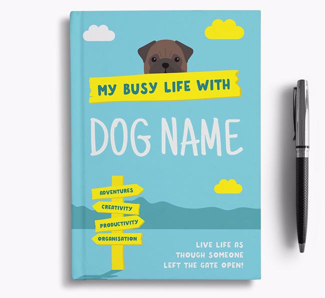 'My Busy Life' - Personalised Pug Notebook