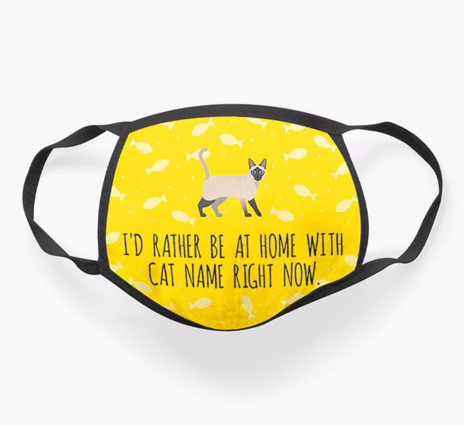Personalized 'I'd Rather Be At Home With…' - Face Mask with Siamese Icon
