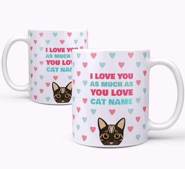 'I Love You as Much as You Love...' - Personalized Bengal Mug