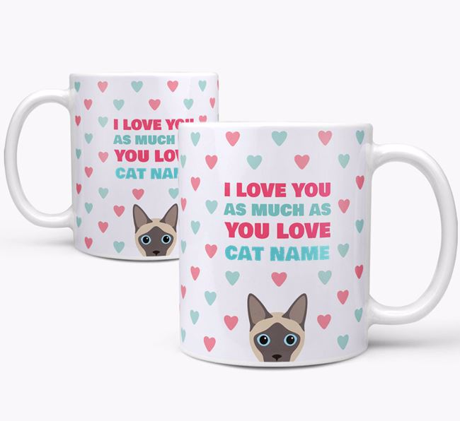 'I Love You as Much as You Love...' - Personalised Siamese Mug