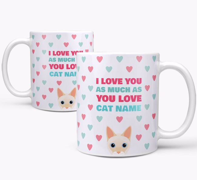 'I Love You as Much as You Love...' - Personalized Siamese Mug
