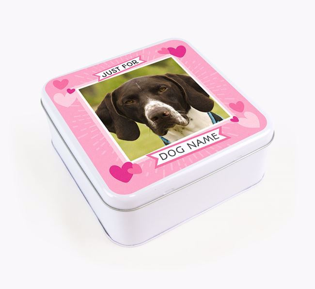 'Just For You' - Personalised German Shorthaired Pointer Square Treat Tin