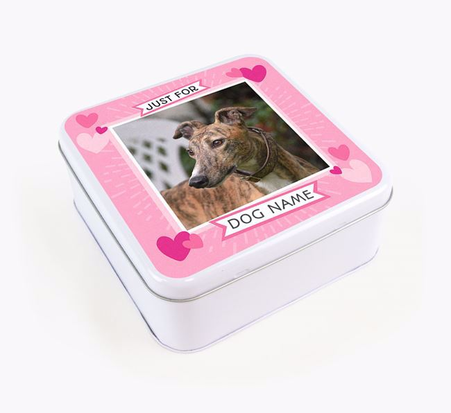 'Just For You' - Personalised Greyhound Square Treat Tin