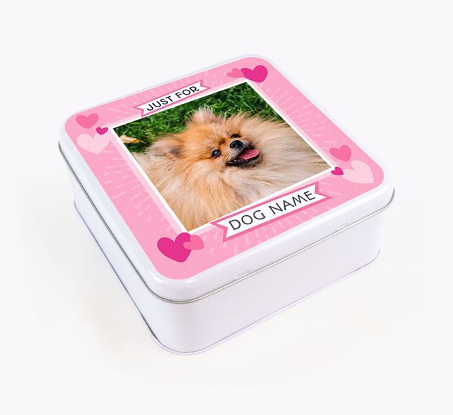'Just For You' - Personalised Pomeranian Square Treat Tin
