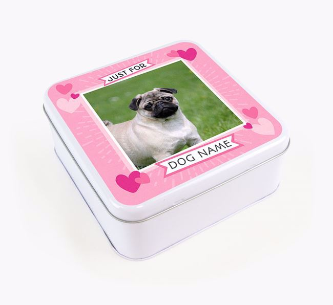 'Just For You' - Personalised Pug Square Treat Tin