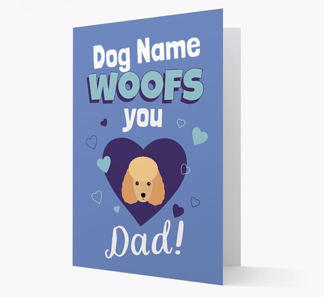 'I Woof You Dad' - Personalized Miniature Poodle Card