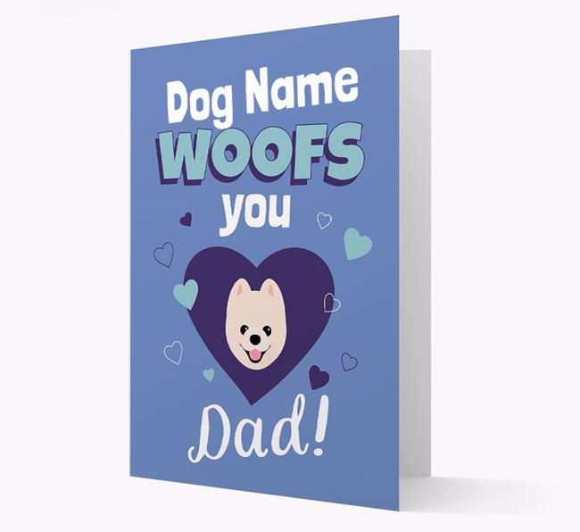 'I Woof You Dad' - Personalised Pomeranian Card
