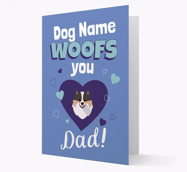 'I Woof You Dad' - Personalized Pomeranian Card