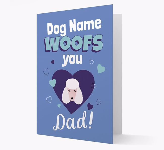 'I Woof You Dad' - Personalised Poodle Card