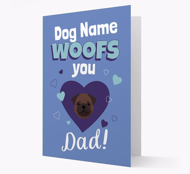 'I Woof You Dad' - Personalised Pug Card