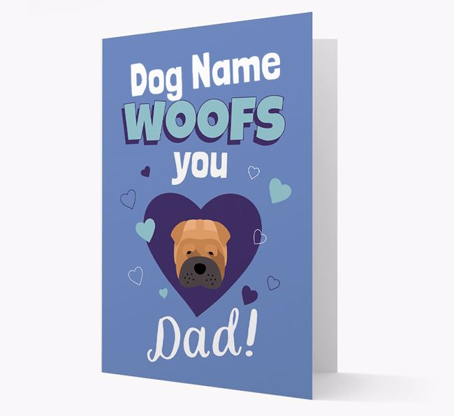 'I Woof You Dad' - Personalized Shar Pei Card