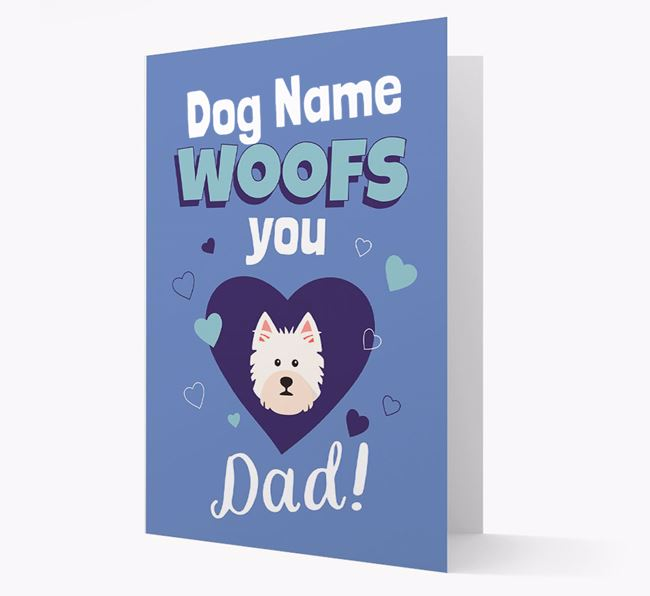 'I Woof You Dad' - Personalized West Highland White Terrier Card