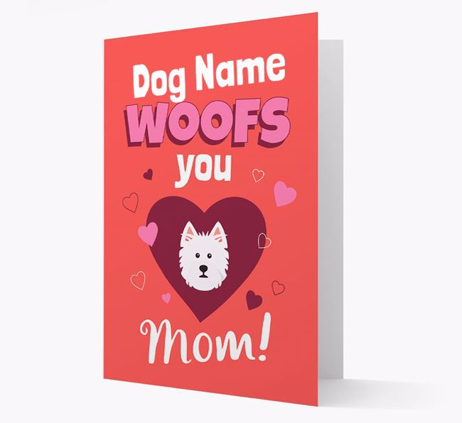 'I Woof You Mom' - Personalized West Highland White Terrier Card