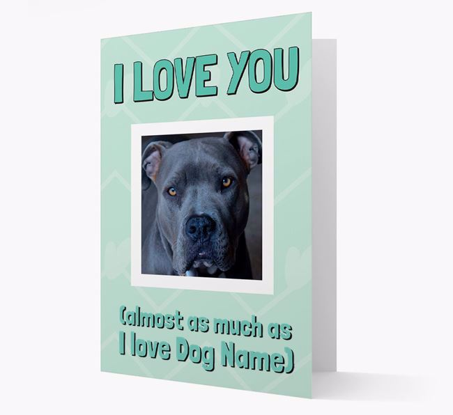 'Almost as Much...' - Personalized American Pit Bull Terrier Photo Upload Card