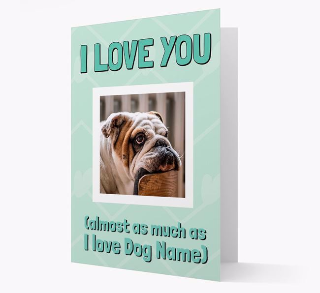 'Almost as Much...' - Personalized English Bulldog Photo Upload Card