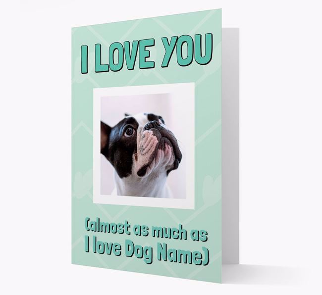 'Almost as Much...' - Personalized French Bulldog Photo Upload Card