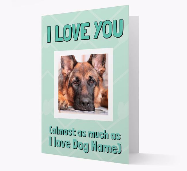 'Almost as Much...' - Personalized German Shepherd Photo Upload Card