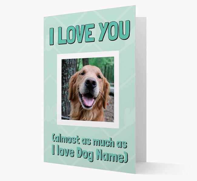 'Almost as Much...' - Personalized Golden Retriever Photo Upload Card