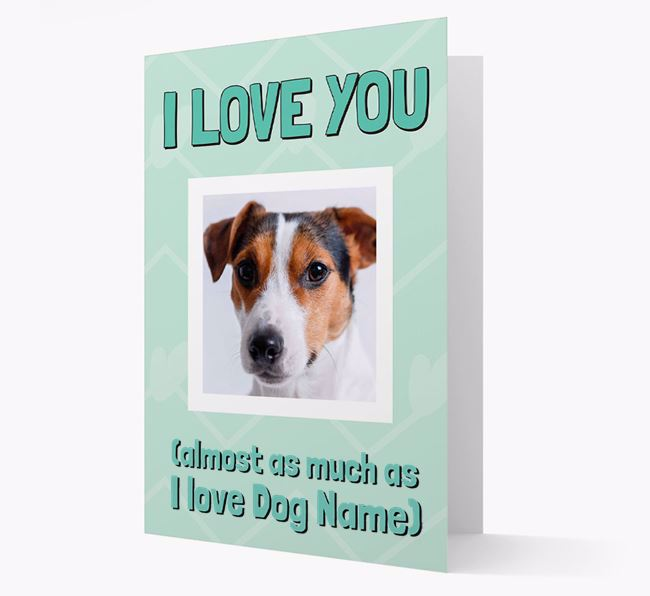 'Almost as Much...' - Personalized Jack Russell Terrier Photo Upload Card
