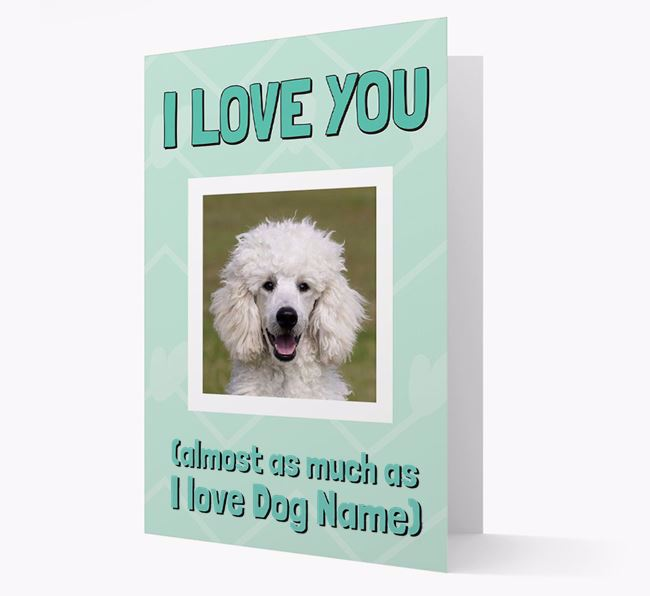 'Almost as Much...' - Personalised Poodle Photo Upload Card