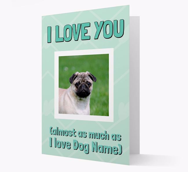 'Almost as Much...' - Personalized Pug Photo Upload Card