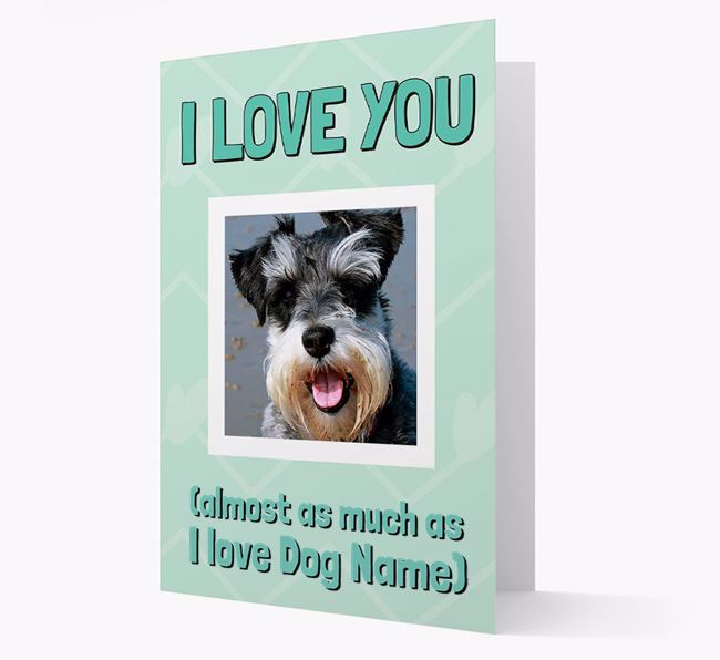 'Almost as Much...' - Personalized Schnauzer Photo Upload Card