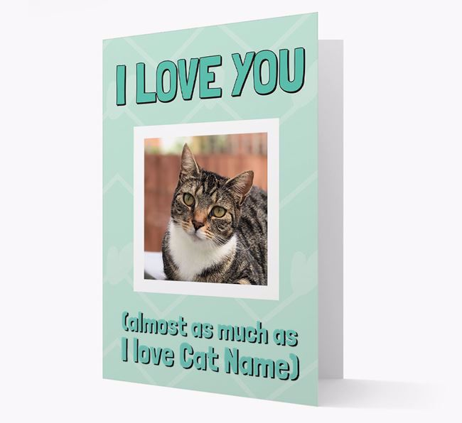'Almost as Much...' - Personalized Cat Photo Upload Card