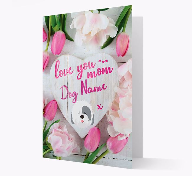 'Love You Mom' - Personalized Old English Sheepdog Card