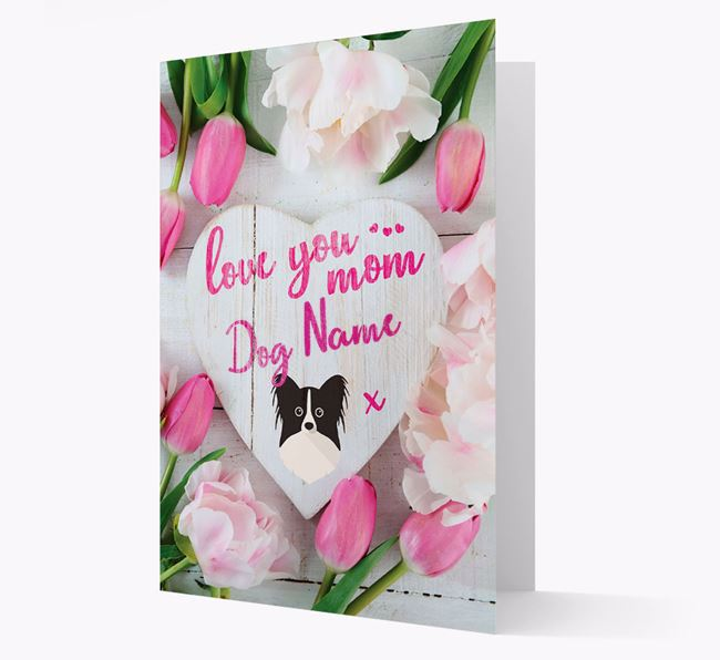 'Love You Mom' - Personalized Papillon Card