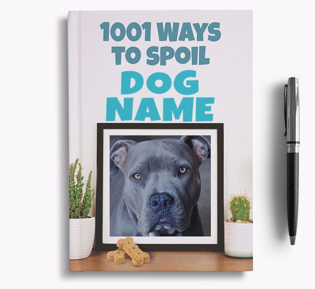 '1001 Ways to Spoil' - Personalized American Pit Bull Terrier Notebook