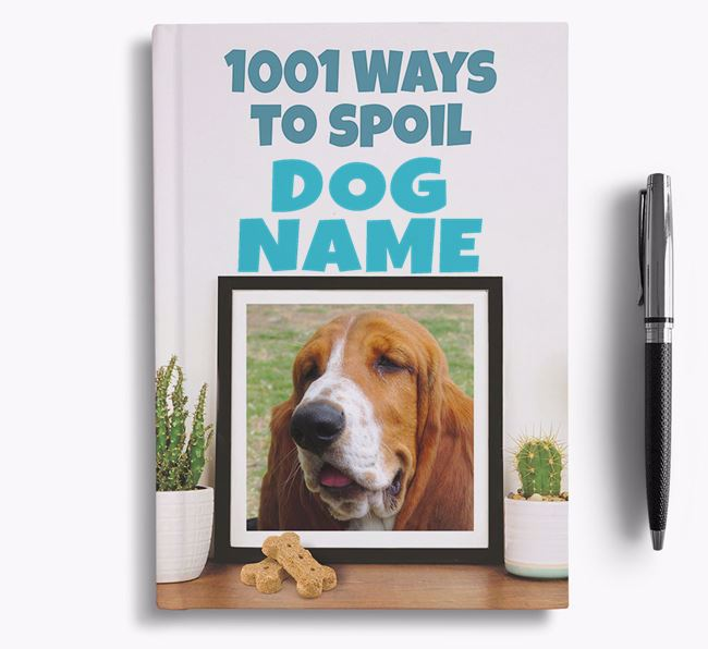 '1001 Ways to Spoil' - Personalized Basset Hound Notebook