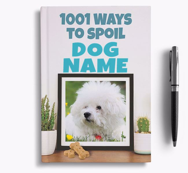 '1001 Ways to Spoil' - Personalized Bichon Frise Notebook