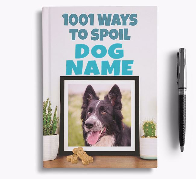 '1001 Ways to Spoil' - Personalized Border Collie Notebook