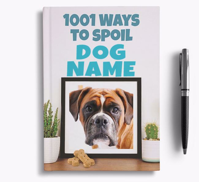 '1001 Ways to Spoil' - Personalized Boxer Notebook