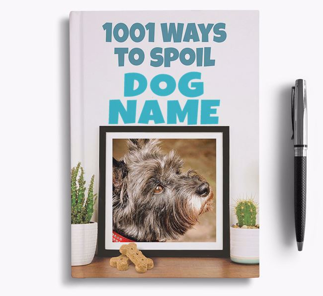 '1001 Ways to Spoil' - Personalized Cairn Terrier Notebook